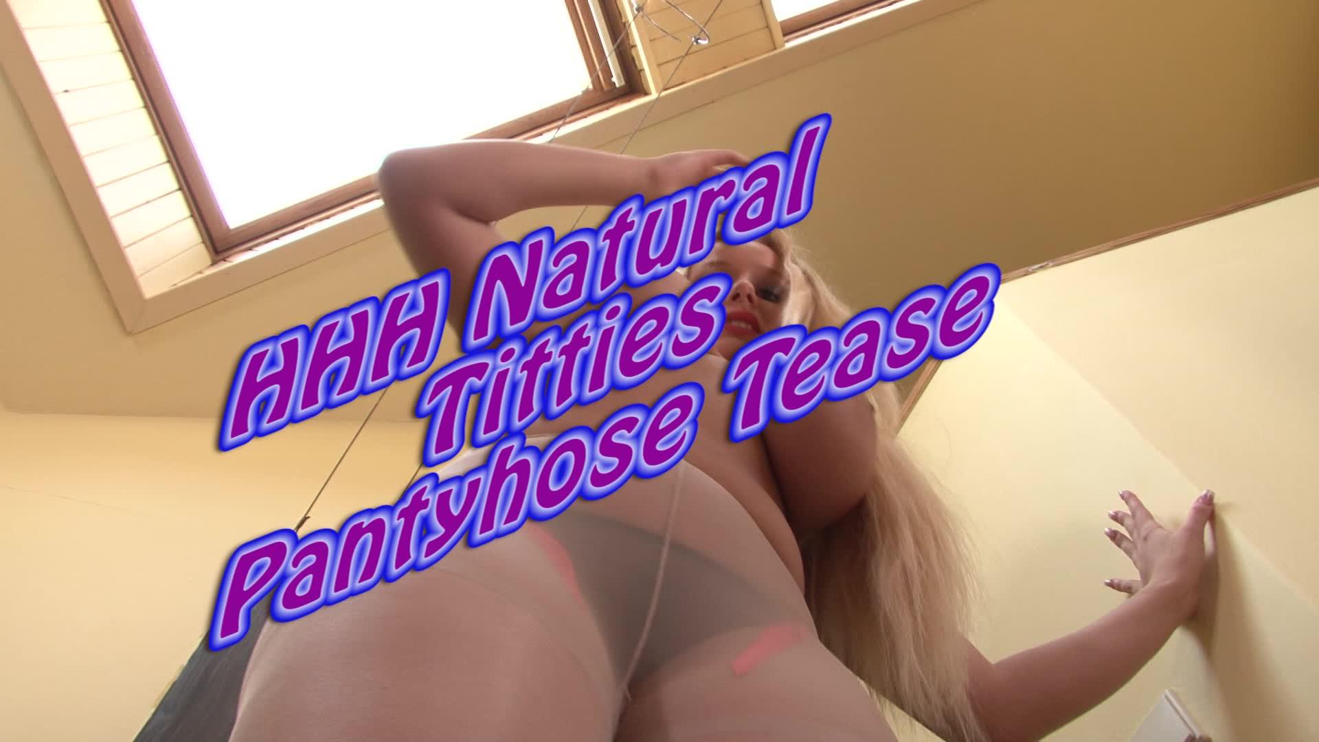 Hhh natural titties pantyhose tease 2